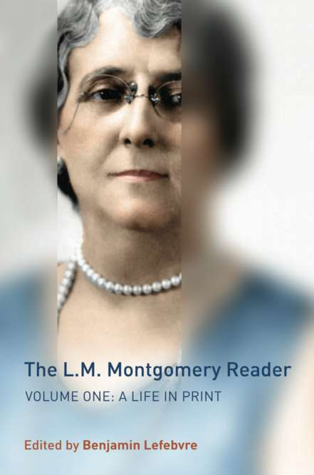 Cover of /The L.M. Montgomery Reader/, Volume 1: /A Life in Print/ (hardcover)