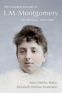 Cover of /The Complete Journals of L.M. Montgomery: The PEI Years, 1889–1900